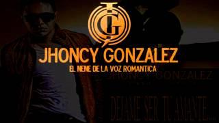 Jhoncy Gonzalez  Dejame Ser Tu Amante  VÍDEO OFICIAL.