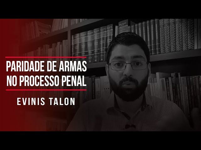 Paridade de armas no processo penal   Evinis Talon