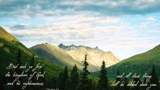 Seek Ye First the Kingdom of God (Matthew 6:33) Scripture Hymn