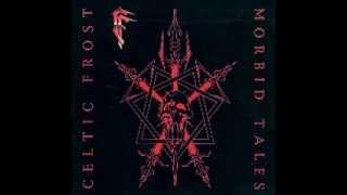 CELTIC FROST - Morbid Tales