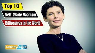 Top 10 Self Made Women Billionaires in the World