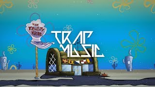 "SpongeBob ""KRUSTY KRAB"" New Trap Remix"