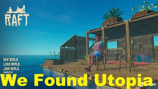 Raft Utopia Found