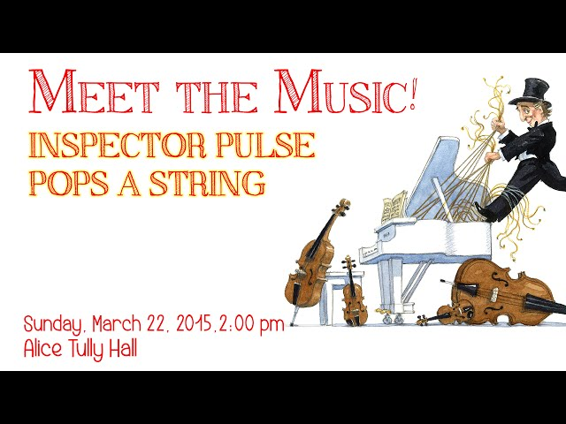 Meet the Music! Inspector Pulse Pops a String - Episode 1 - CMS