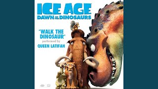Walk the Dinosaur (From Ice Age: Dawn of the Dinosaurs)
