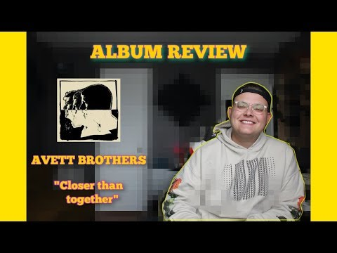 CLOSER THAN TOGETHER- THE AVETT BROTHERS ALBUM REVIEW