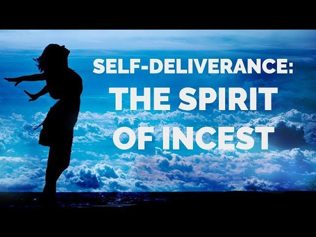 Deliverance From Incest | Self-Deliverance Prayers From Incest