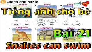 Bé Học Tiếng Anh - Tiếng Anh Cho Bé - Dạy bé online - Bài 21 - Snakes can swim