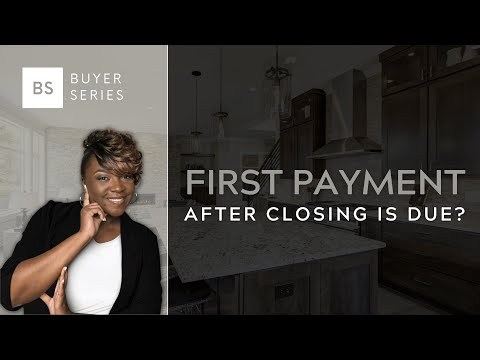 What is the first mortgage due date after you close on your home loan?