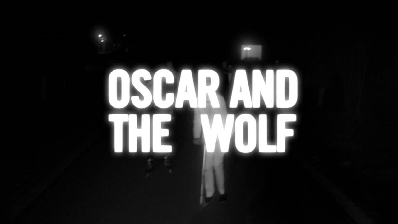 Oscar And The Wolf
