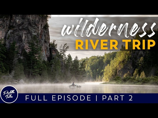 RIVER ADVENTURE | The Crux Section | Day 3