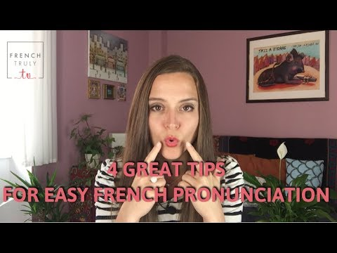 4 Great Tips for Easy French Pronunciation