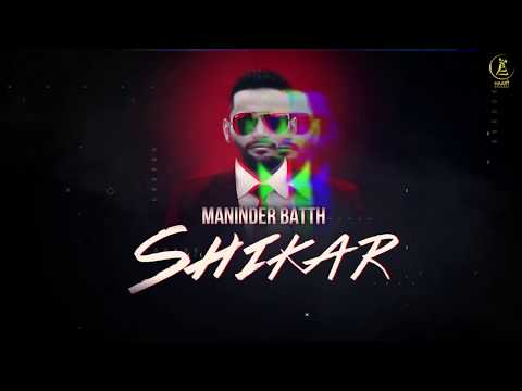 SHIKAR ● MANINDER BATTH ● Lyrical Video ● New Punjabi Song 2018 ● HAAਣੀ Records