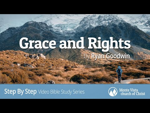 """Grace and Rights"" - Step By Step Video Bible Study Series"