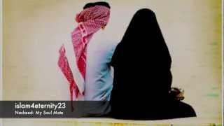 Best Nasheed From Husband To Wife Ever: My Soul Mate