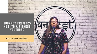 Journey from 125 kgs  to a Fitness Youtuber - Ritu Kaur| Meri Kahani- Storytelling event by Onenest
