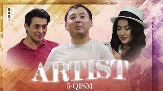 Artist (o'zbek serial) | Артист (узбек сериал) 5-qism