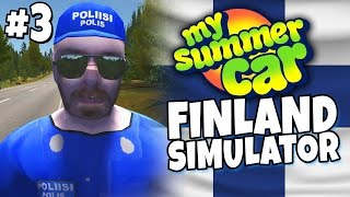 My Summer Car - Finland Simulator #3 - Grand Theft Suomi