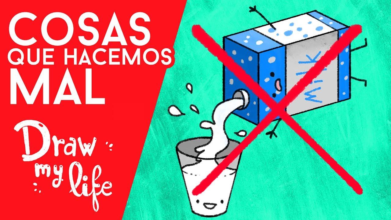 COSAS QUE HACEMOS MAL - Draw My Life