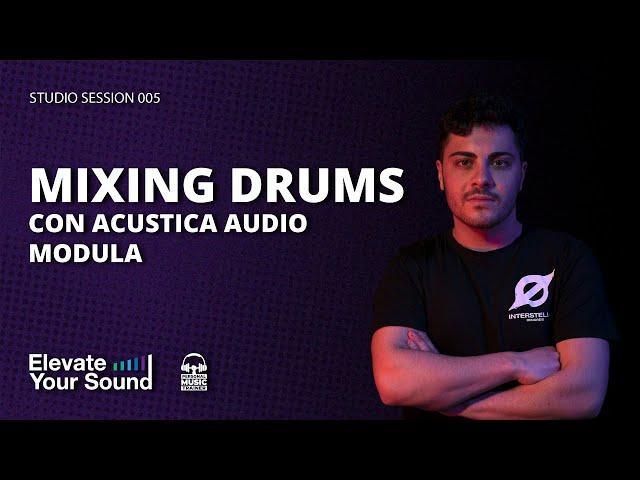 MIXING DRUMS CON ACUSTICA AUDIO MODULA [STUDIO SESSION 005] [MELODIC TECHNO]