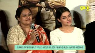 Supriya pathak talks about shahid's wedding