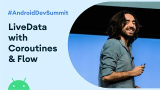 LiveData with Coroutines and Flow (Android Dev Summit '19)
