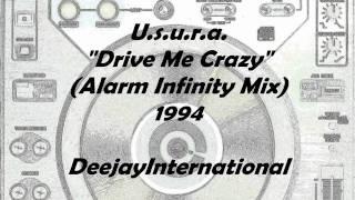"""U.s.u.r.a. """"Drive Me Crazy"""" (Alarm Infinity Mix) 1994 - D.I"""