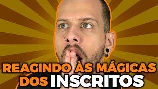 REAGINDO À MÁGICAS INCRÍVEIS DOS INSCRITOS #6