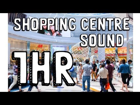 1 HOUR SHOPPING MALL relaxing ambient background sound 商場背景聲音