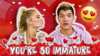 You're So Immature! *VALENTINE'S DAY*