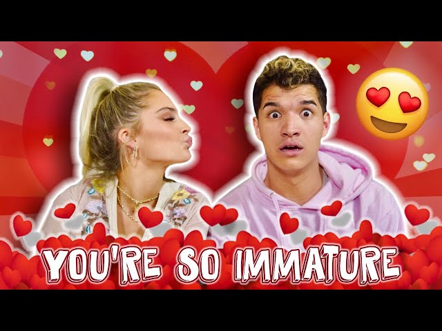 Youre So Immature! *VALENTINES DAY*