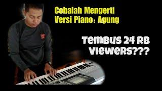 Cobalah mengerti versi piano by Agung Dabo