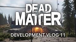 Dead Matter - Development Vlog #11