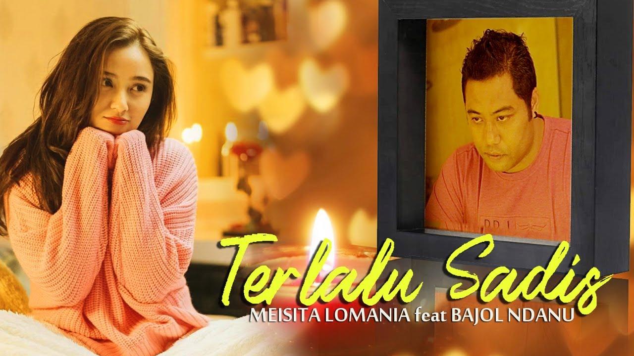 Meisita Lomania Ft. Bajol Ndanu - Terlalu Sadis (Official Reggae Version)