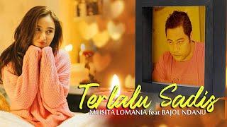 Download lagu Meisita Lomania Ft. Bajol Ndanu - Terlalu Sadis (Official Reggae Version)