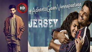 Adhento Gaani Vunnapaatuga || 8D AUDIO || Jersey || Nani || Anirudh ||Lyrical || Adhentho