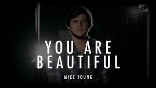 You Are Beautiful - Mike Young