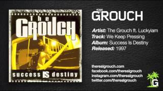 The Grouch - We Keep Pressing