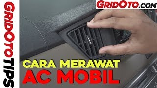 Cara Merawat AC Mobil | How To | GridOto Tips