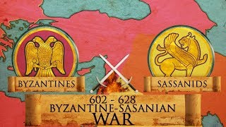 Byzantine – Sasanian War of 602–628 DOCUMENTARY