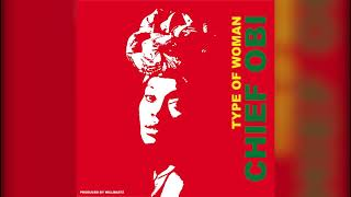 Chief Obi - Type of Woman