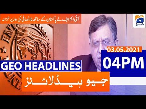 Geo Headlines 04 PM | 3rd May 2021