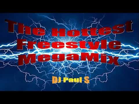 The Hottest Freestyle MegaMix - (DJ Paul S)