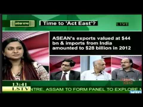 PM's Act East Policy Lok Sabha Tv Insight