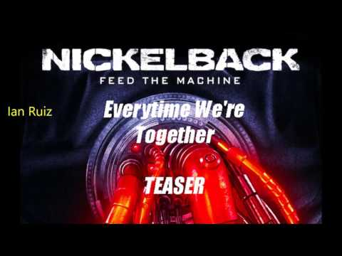 NickelBack - Everytime We're Together (TEASER) - 2017