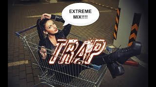 Trap Extreme Mix 2019!!!!