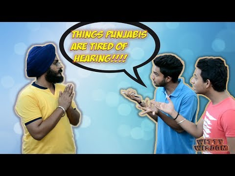 Things Punjabis are Tired of listening | Witty Wisdom
