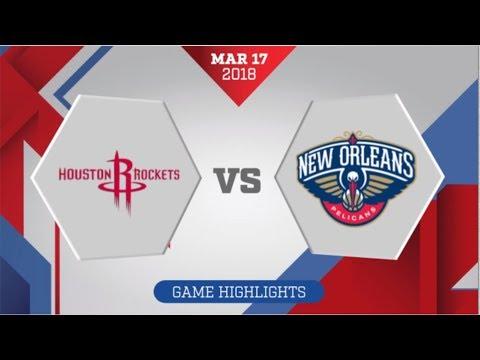 Houston Rockets vs New Orleans Pelicans: March 17, 2018
