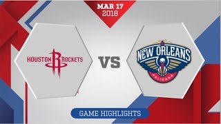 Houston Rockets vs New Orleans Pelicans: March 17, 2018
