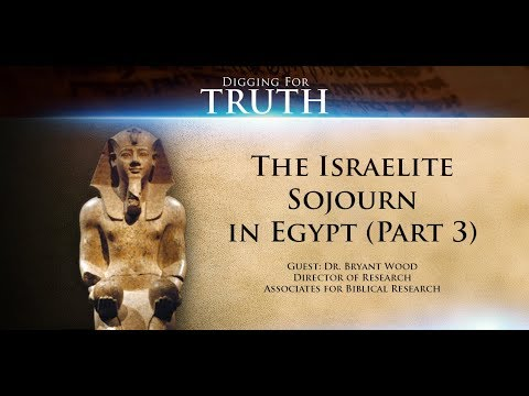 The Israelite Sojourn In Egypt (Part Three): Preview Of Digging For Truth Episode 71